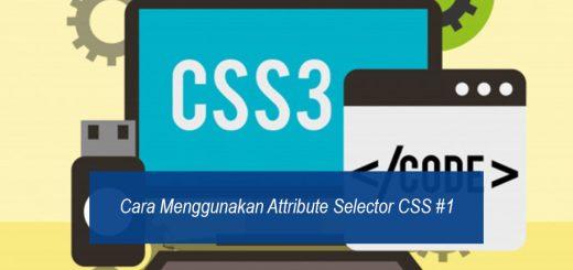 Menggunakan Attribute Selector CSS Bagian 1