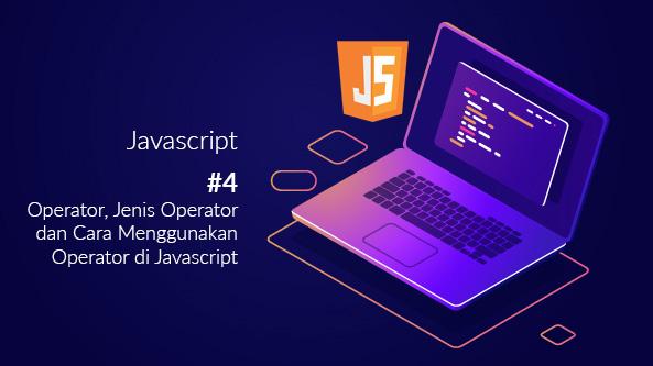 Operator Jenis Operator dan Cara menggunakan Operator di Javascript